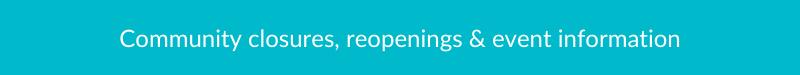 closings, reopening